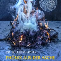 Dr. Wilhelm Höfer: Phönix aus der Asche – ein Buch zur spagyrischen Kristallanalyse von Wasser
